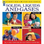 Solids, Liquids and Gases by Centre Science Ontario