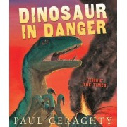 Dinosaur in Danger by Paul Geraghty