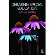 Debating Special Education by Michael Farrell