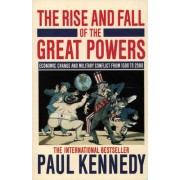 The Rise and Fall of the Great Powers by Paul M. Kennedy