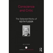 Conscience and Critic: The Selected Works of Keith Tudor