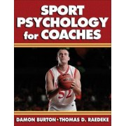 Sport Psychology for Coaches by Damon Burton