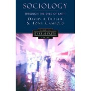 Sociology Through the Eyes of Faith by Anthony Campolo