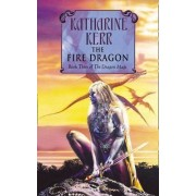 The Fire Dragon: Fire Dragon Bk. 3 by Katharine Kerr