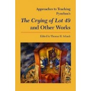 Approaches to Teaching Pynchon's The Crying of Lot 49 and Other Works by Thomas H Schaub