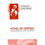 Michel De Certau by Jeremy Ahearne