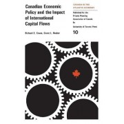 Canadian Economic Policy and the Impact of International Capital Flows by Richard Caves