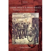 Crime, Police, and Penal Policy by Professor Clive Emsley