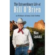 The Extraordinary Life of Bill O'Brien by Nikos Ligidakis