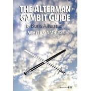 Alterman Gambit Guide: White Gambits by Boris Alterman