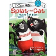 Splat the Cat Makes Dad Glad by Rob Scotton