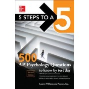 McGraw-Hill S 5 Steps to a 5: 500 AP Psychology Questions to Know by Test Day, 2ed