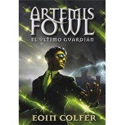 Artemis Fowl 8. El último guardián by Eoin Colfer