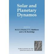 Solar and Planetary Dynamos by M. R. E. Proctor