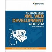 No Nonsense XML Web Development with PHP by Thomas Myer