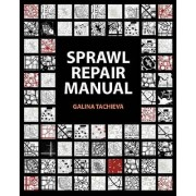 The Sprawl Repair Manual by Galina Tahchieva