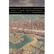Living on the Edge in Leonardo's Florence by Gene A. Brucker