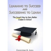Learning to Succeed and Succeeding to Learn by Christopher K. James