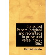Collected Papers (Original and Reprinted) in Prose and Verse, 1842-1862 by Harriet Grote