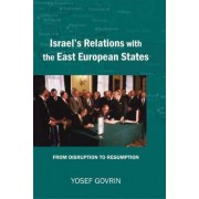 Israel's Relations with the East European States by Yosef Govrin