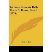 Lo Stato Presente Della Corte Di Roma, Part 1 (1774) by Andrea Tosi