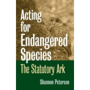 Acting for Endangered Species by Shannon C. Petersen