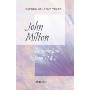 Oxford Student Texts: Paradise Lost Books 1 & 2 by John Milton