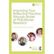 Improving Your Reflective Practice Through Stories of Practitioner Research by Katey Mairs