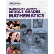 Teaching and Learning Middle Grades Mathematics by Rheta N. Rubenstein