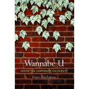 Wannabe U: Inside the Corporate University