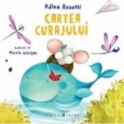 PRECOMANDA - Cartea curajului - Adina Rosetti
