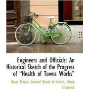 Engineers and Officials by Edwin Britain General Board of Health