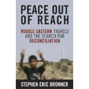 Peace Out of Reach by Stephen Eric Bronner