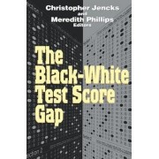 The Black-White Test Score Gap by Christopher Jencks
