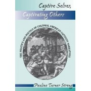 Captive Selves, Captivating Others by Pauline Turner Strong