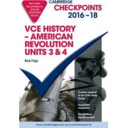 Cambridge Checkpoints VCE History American Revolution 2016-18 and Quiz Me More by Nick Frigo