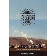 The Expediency of Culture by George Yudice