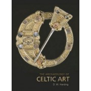 The Archaeology of Celtic Art by D. W. Harding