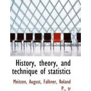 History, Theory, and Technique of Statistics by Meitzen August