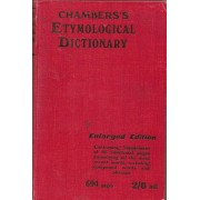 Chambers's Etymological Dictionary Of The English Language (Pronouncing,Explanatory,Etymological)