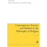 Contemporary Practice and Method in the Philosophy of Religion by David Cheetham