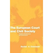 The European Court and Civil Society by Rachel A. Cichowski
