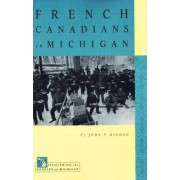 French Canadians in Michigan by John P. Dulong