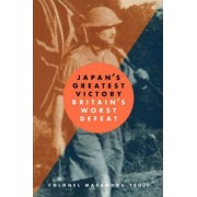 Japan's Greatest Victory/ Britain's Greatest Defeat by Masanobu Tsuji