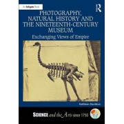 Photography, Natural History and the Nineteenth-Century Museum: Exchanging Views of Empire