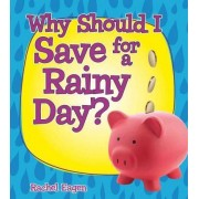 Why Should I Save for a Rainy Day? by Rachel Eagen