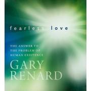 Fearless Love by Gary Renard