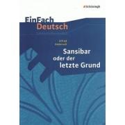 Sansibar oder Der letzte Grund: Klassen 8 - 10 by Alfred Andersch
