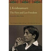 The First and Last Freedom by J. Krishnamurti