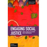 Engaging Social Justice: Critical Studies Of Twenty-first Century Social Transformation by David Fasenfest